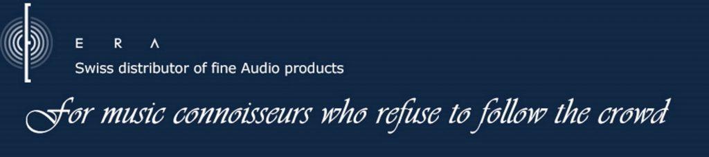 ERA-Audio - Swiss distributor of fine Audio products